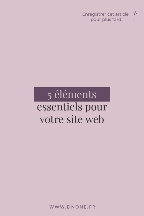 5 éléments essentiels pour votre site web
