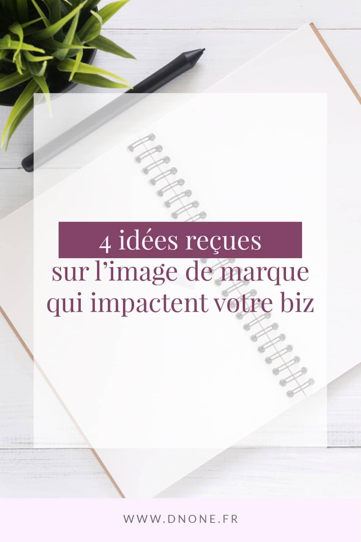 Épingle Pinterest 4 idées reçues sur l'image de marque qui impactent votre business