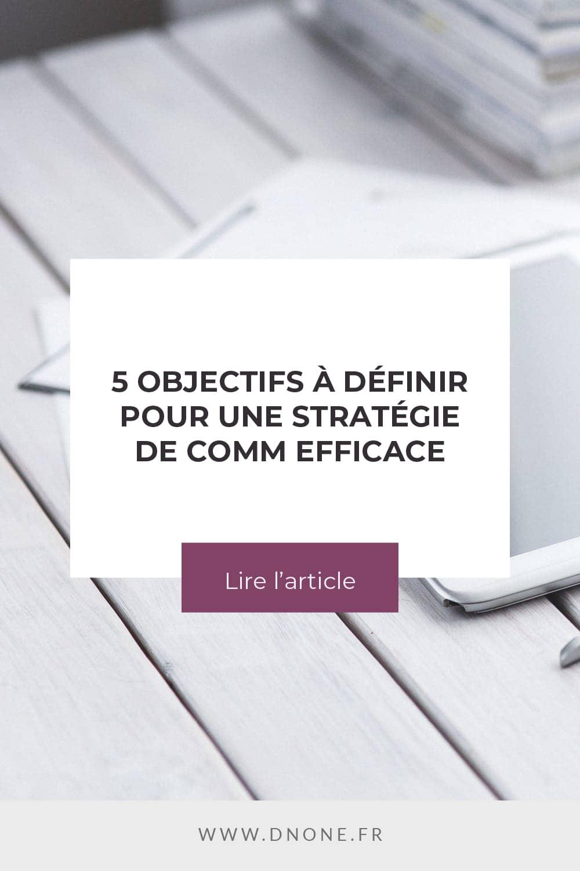 Épingle Pinterest 5 objectifs à définir pour une stratégie de communication efficace