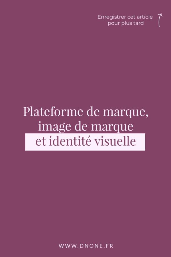 Plateforme de marque, image de marque et identité visuelle