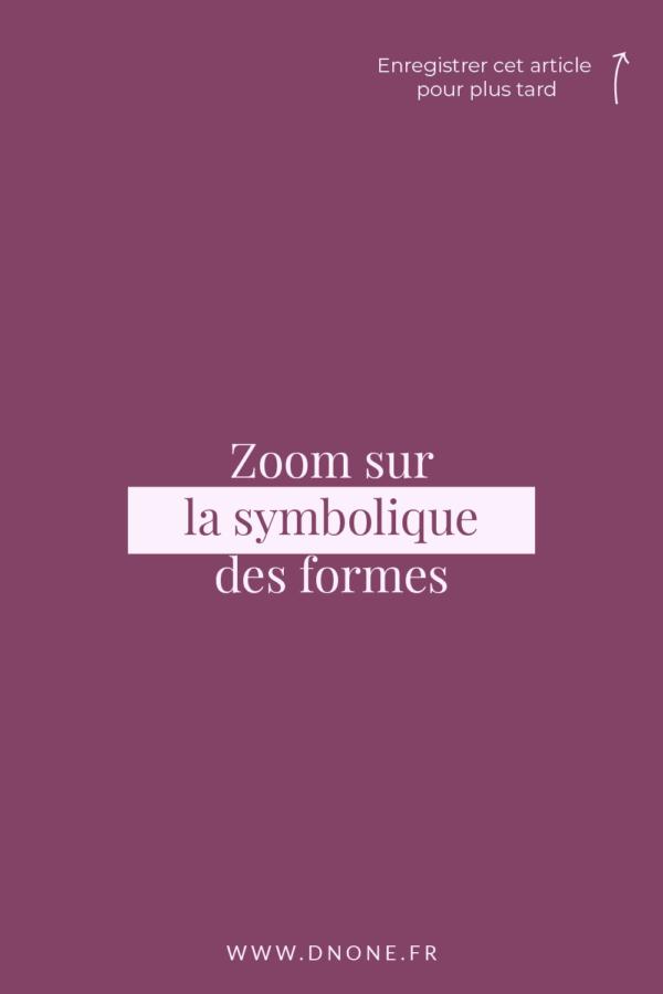 Zoom sur la symbolique des formes